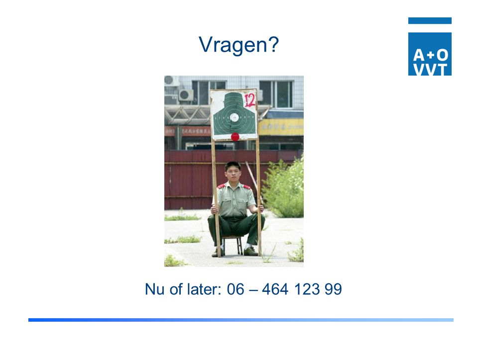 Vragen Nu of later: 06 –