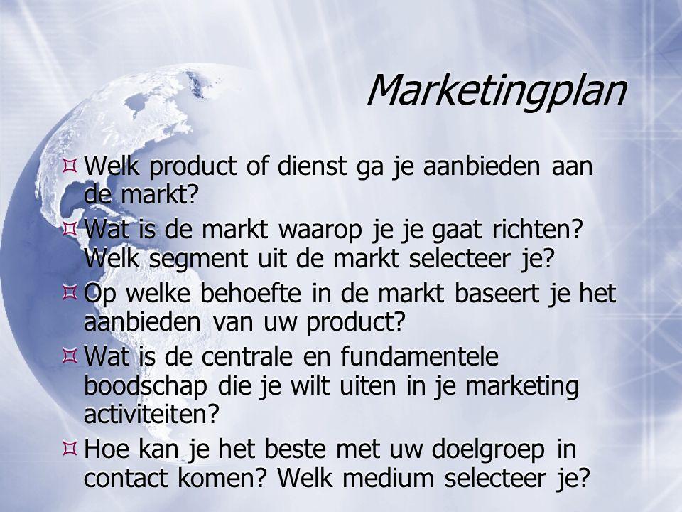 Marketingplan Welk product of dienst ga je aanbieden aan de markt