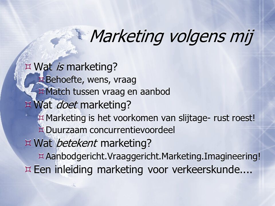 Marketing volgens mij Wat is marketing Wat doet marketing