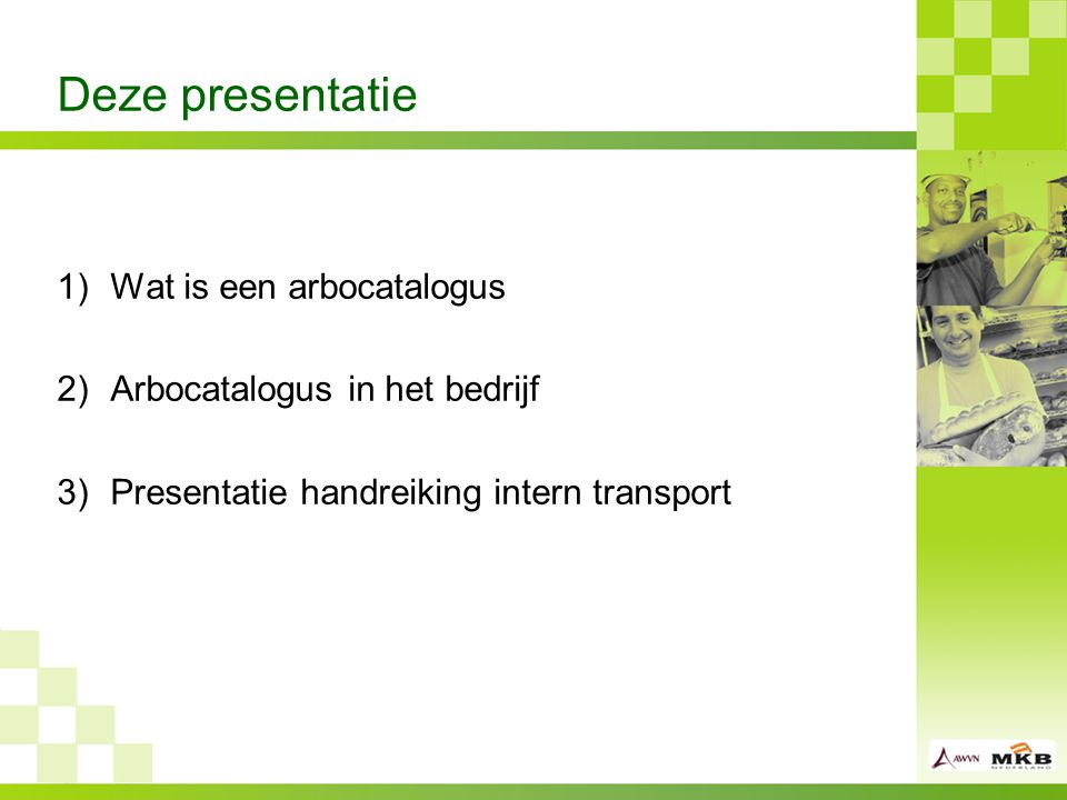Deze presentatie Wat is een arbocatalogus Arbocatalogus in het bedrijf