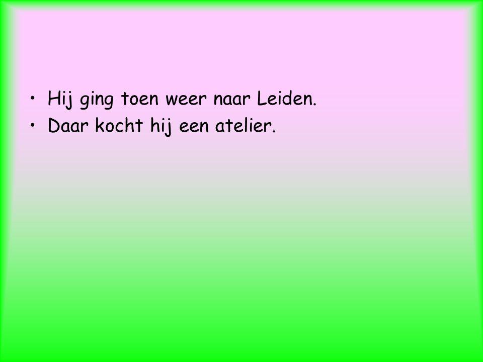 Hij ging toen weer naar Leiden.