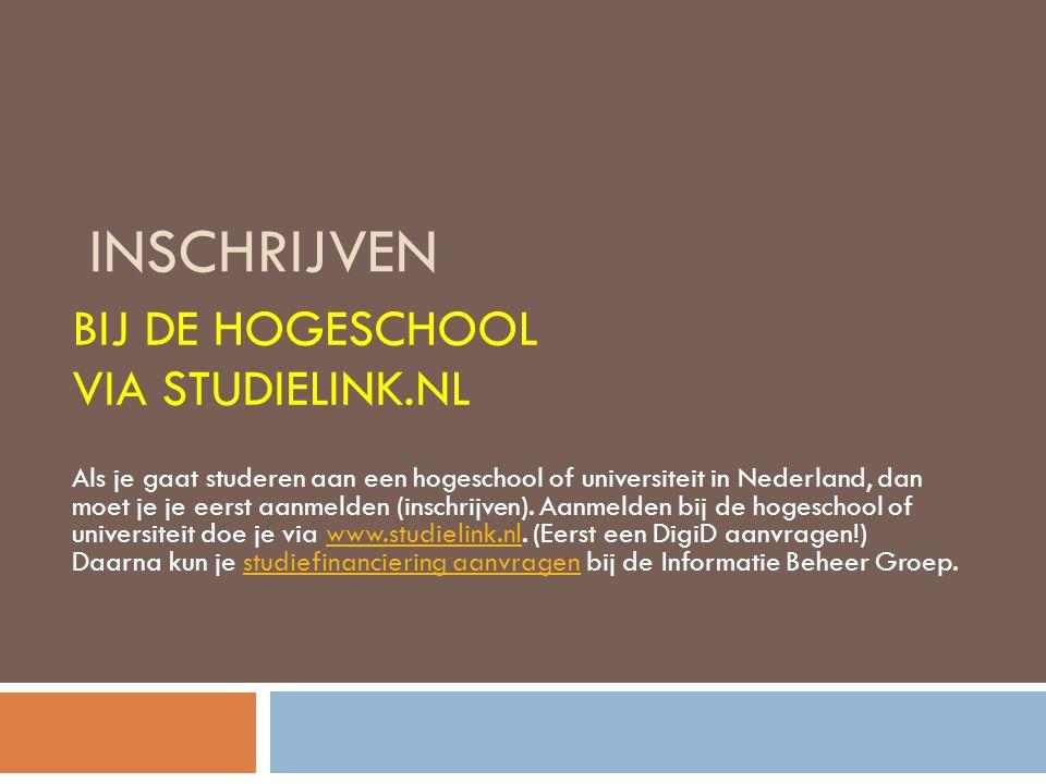 INSCHRIJVEN BIJ DE HOGESCHOOL VIA STUDIELINK.NL