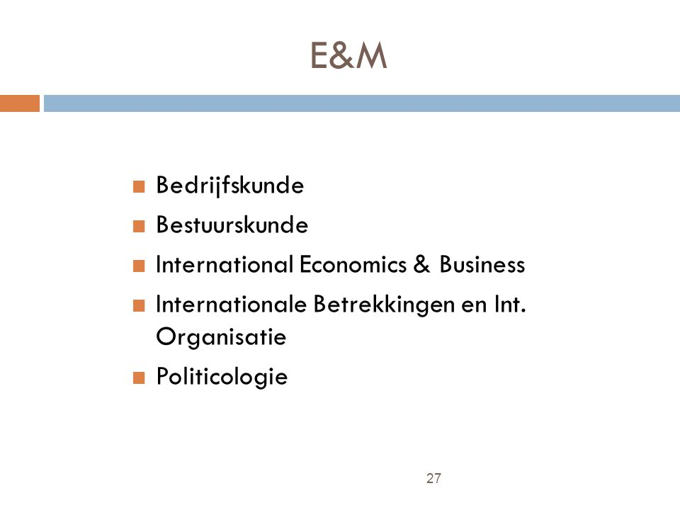 E&M Bedrijfskunde Bestuurskunde International Economics & Business