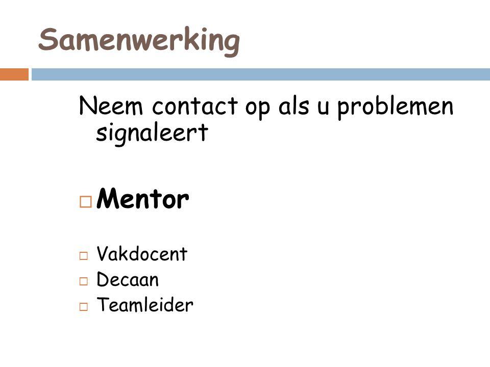 Samenwerking Mentor Neem contact op als u problemen signaleert