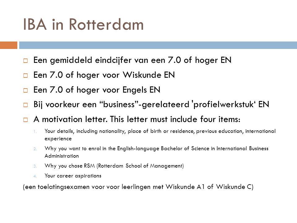 IBA in Rotterdam Een gemiddeld eindcijfer van een 7.0 of hoger EN