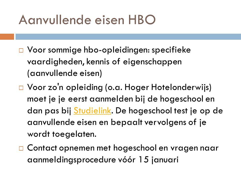 Aanvullende eisen HBO Voor sommige hbo-opleidingen: specifieke vaardigheden, kennis of eigenschappen (aanvullende eisen)