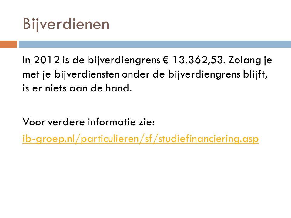 Bijverdienen In 2012 is de bijverdiengrens € 13.362,53. Zolang je met je bijverdiensten onder de bijverdiengrens blijft, is er niets aan de hand.