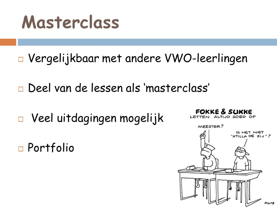 Masterclass Vergelijkbaar met andere VWO-leerlingen