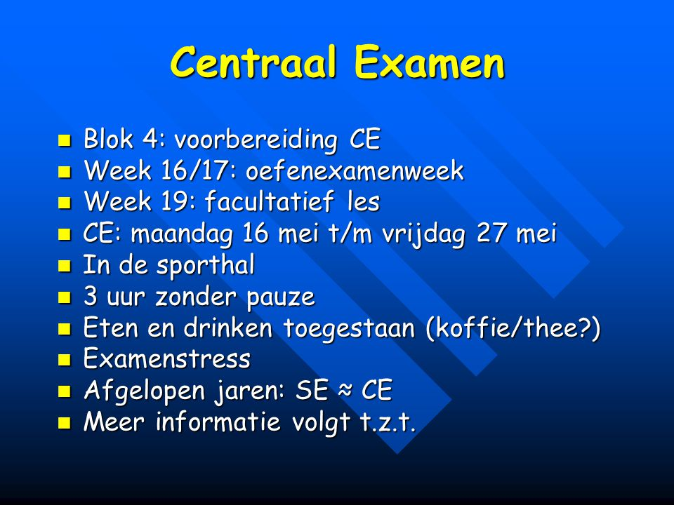 Centraal Examen Blok 4: voorbereiding CE Week 16/17: oefenexamenweek