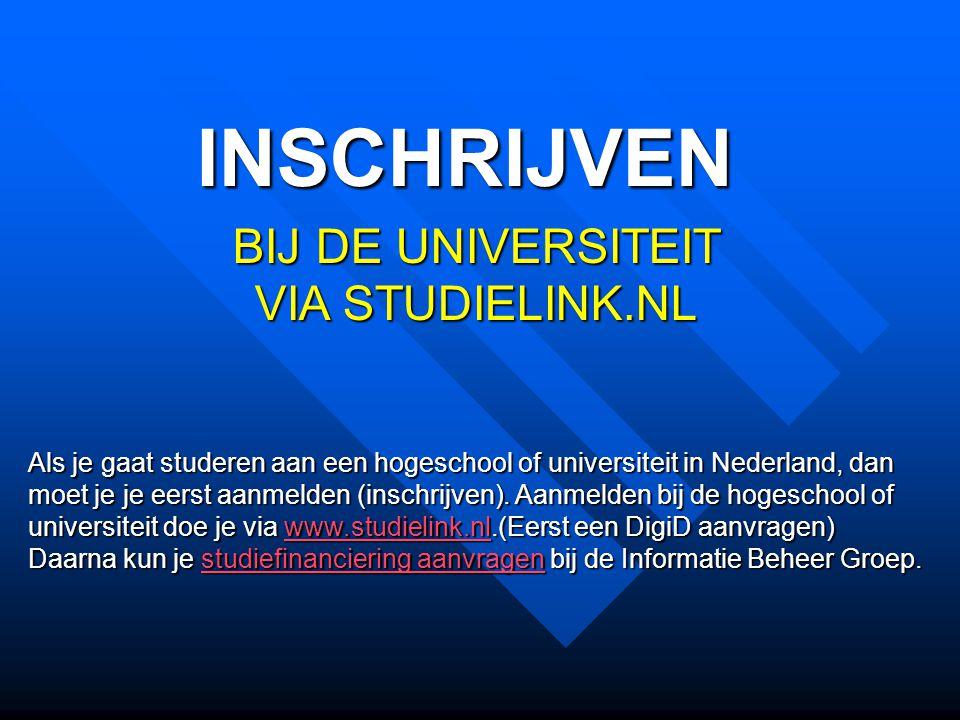 INSCHRIJVEN BIJ DE UNIVERSITEIT VIA STUDIELINK.NL