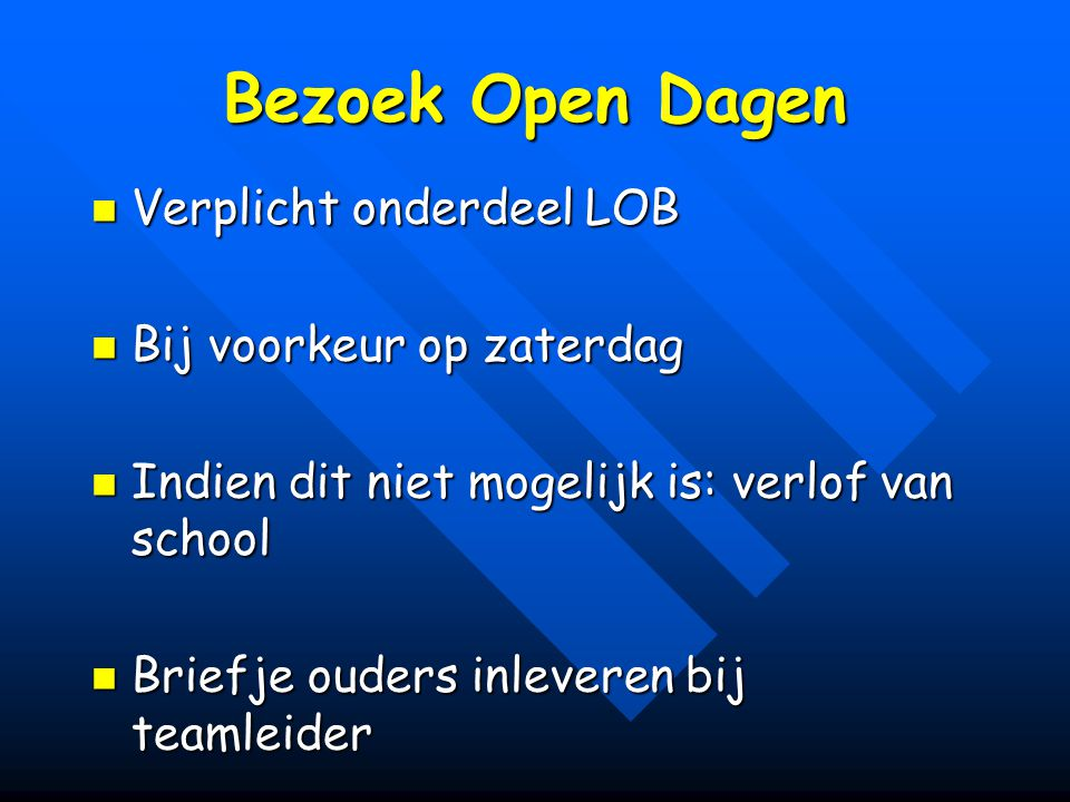 Bezoek Open Dagen Verplicht onderdeel LOB Bij voorkeur op zaterdag