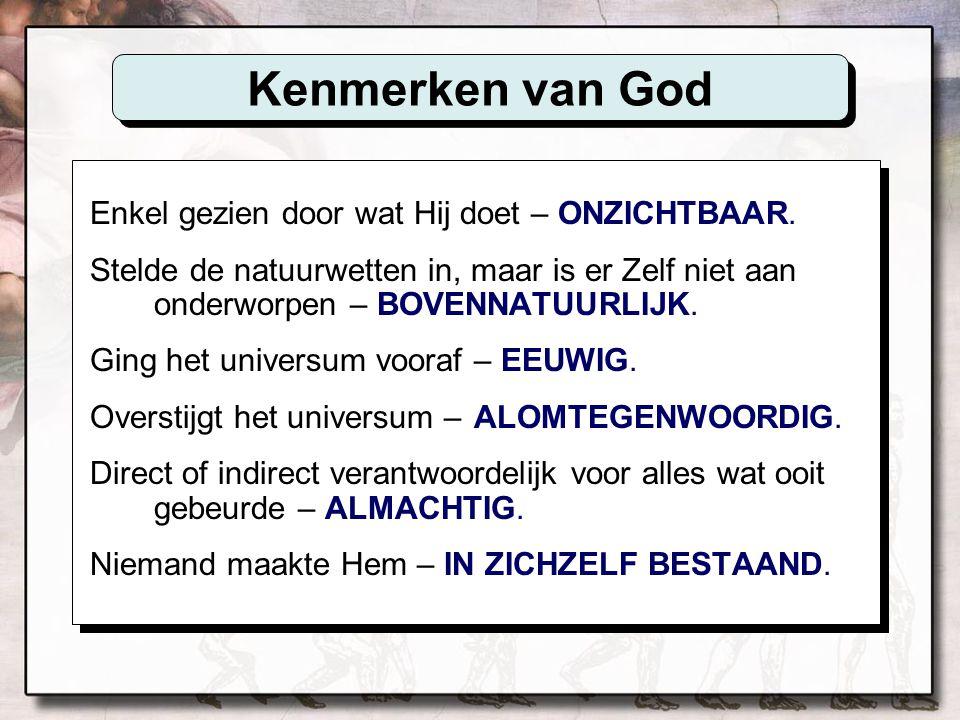 Kenmerken van God Enkel gezien door wat Hij doet – ONZICHTBAAR.