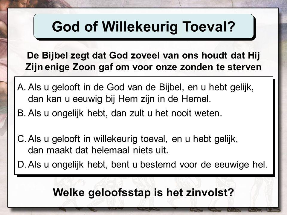 God of Willekeurig Toeval Welke geloofsstap is het zinvolst