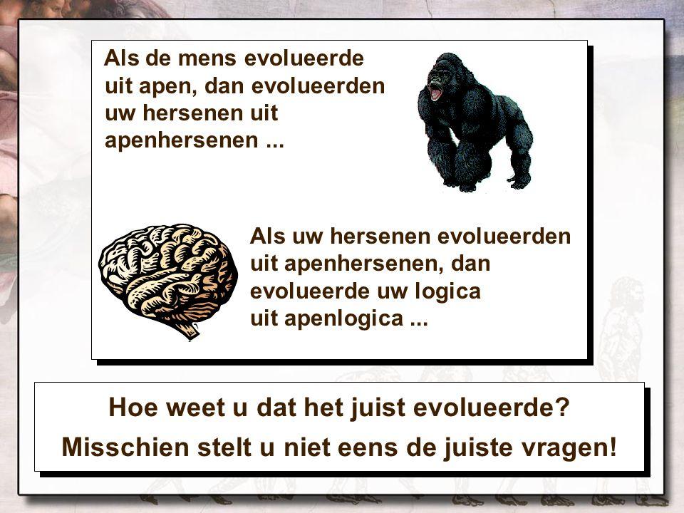 Hoe weet u dat het juist evolueerde