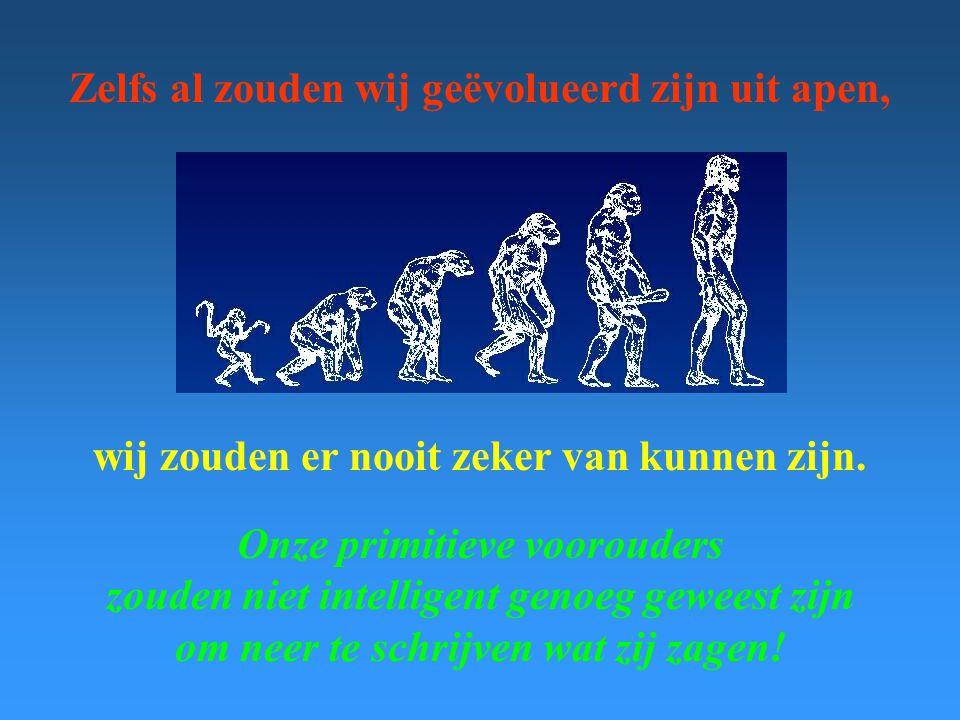 Zelfs al zouden wij geëvolueerd zijn uit apen,
