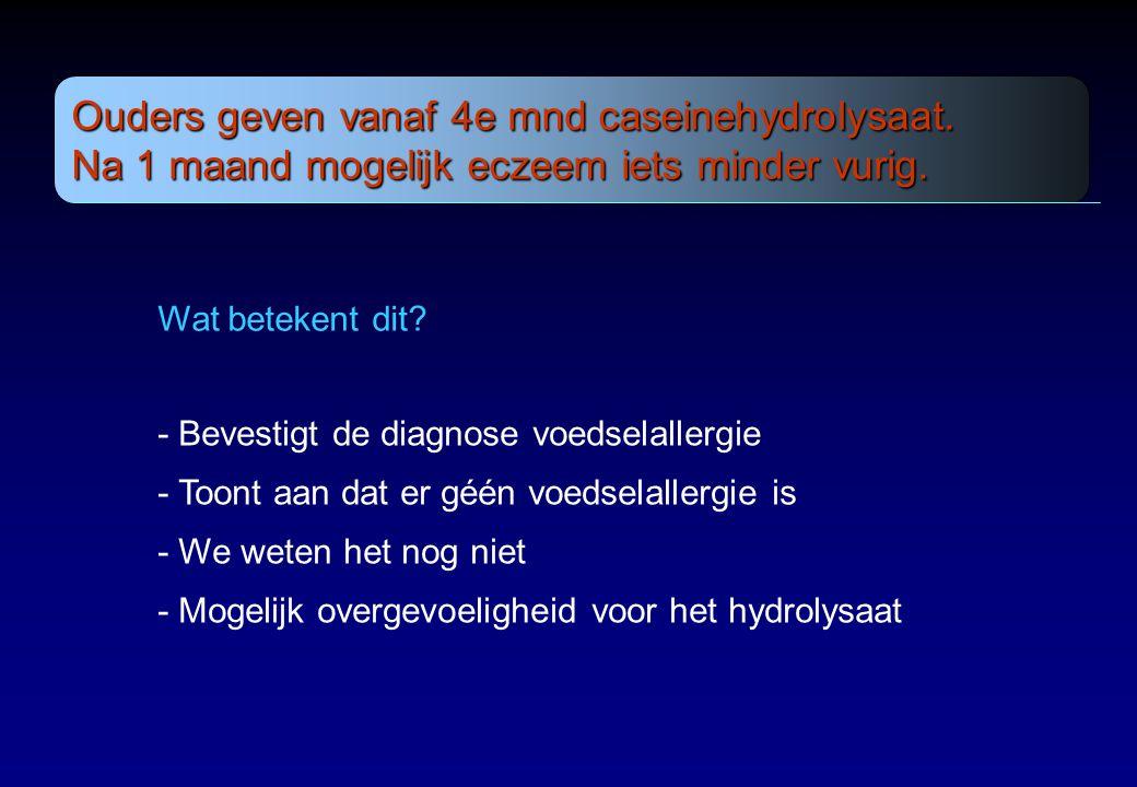 Ouders geven vanaf 4e mnd caseinehydrolysaat