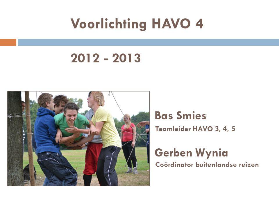 Voorlichting HAVO 4 2012 - 2013 Bas Smies Gerben Wynia