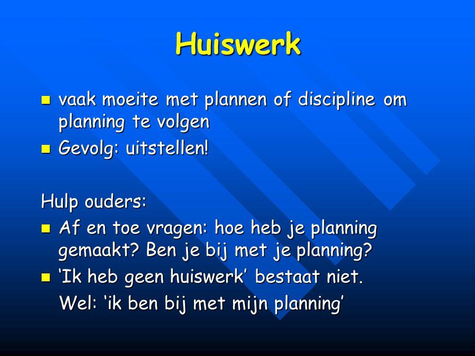 Huiswerk vaak moeite met plannen of discipline om planning te volgen