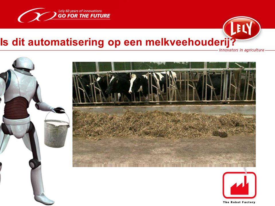 Is dit automatisering op een melkveehouderij
