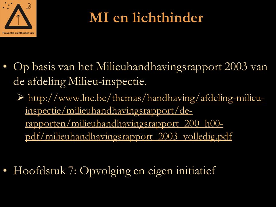 MI en lichthinder Op basis van het Milieuhandhavingsrapport 2003 van de afdeling Milieu-inspectie.