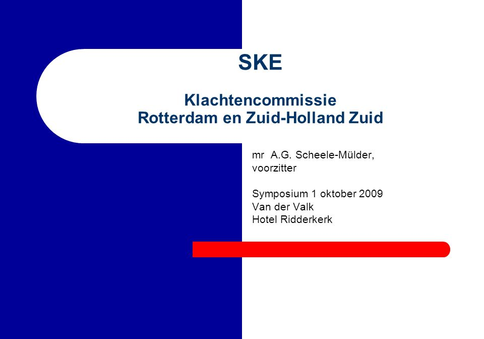 SKE Klachtencommissie Rotterdam en Zuid-Holland Zuid