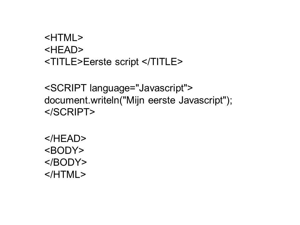 <HTML> <HEAD> <TITLE>Eerste script </TITLE>