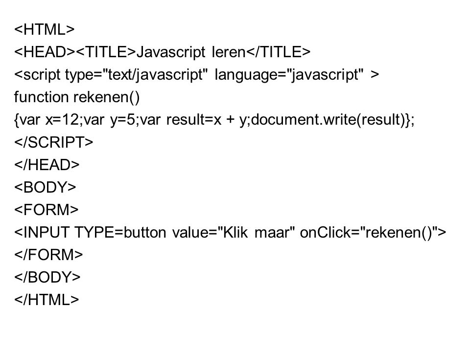<HTML> <HEAD><TITLE>Javascript leren</TITLE> <script type= text/javascript language= javascript >