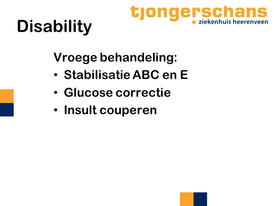 Disability Vroege behandeling: Stabilisatie ABC en E Glucose correctie