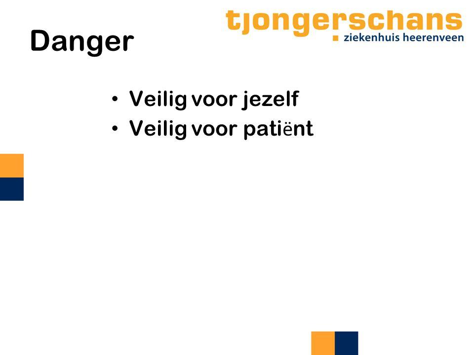 Danger Veilig voor jezelf Veilig voor patiënt