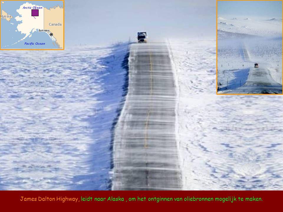 James Dalton Highway, leidt naar Alaska , om het ontginnen van oliebronnen mogelijk te maken.