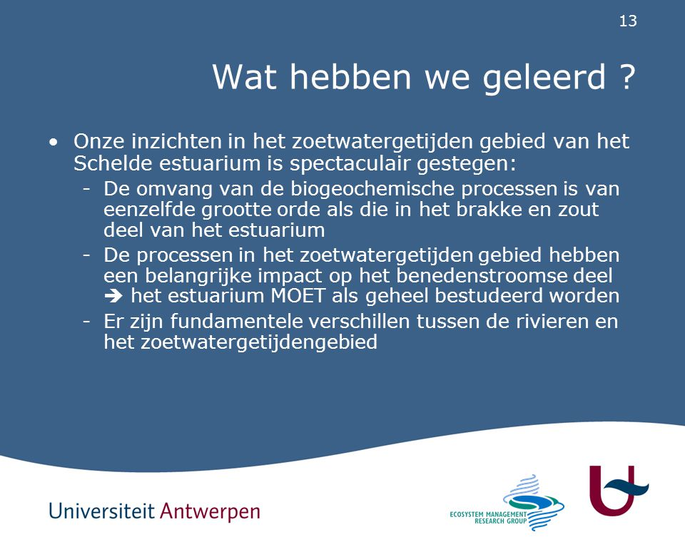Wat hebben we geleerd Onze inzichten in het zoetwatergetijden gebied van het Schelde estuarium is spectaculair gestegen:
