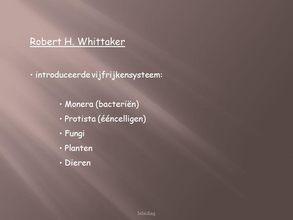 Robert H. Whittaker introduceerde vijfrijkensysteem:
