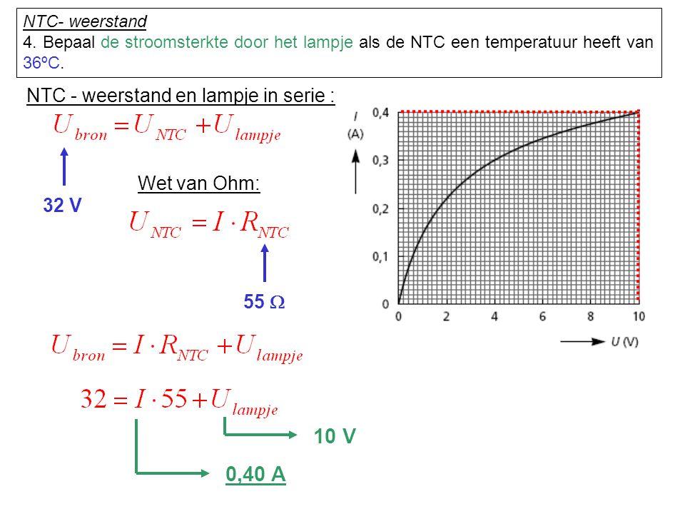 10 V 0,40 A NTC - weerstand en lampje in serie : Wet van Ohm: 32 V