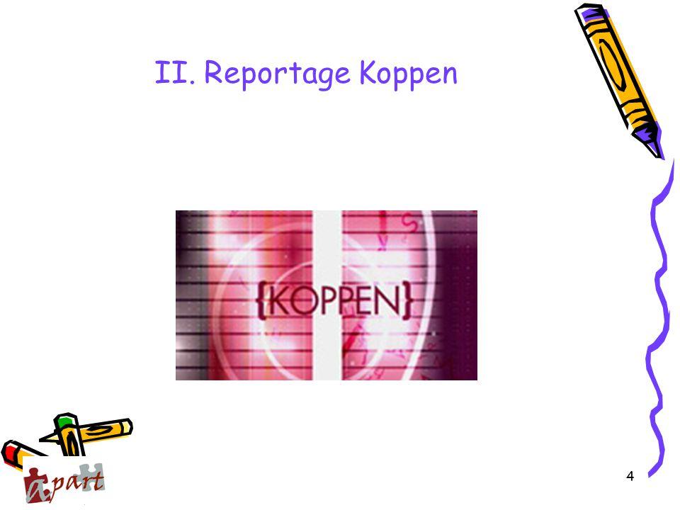 II. Reportage Koppen