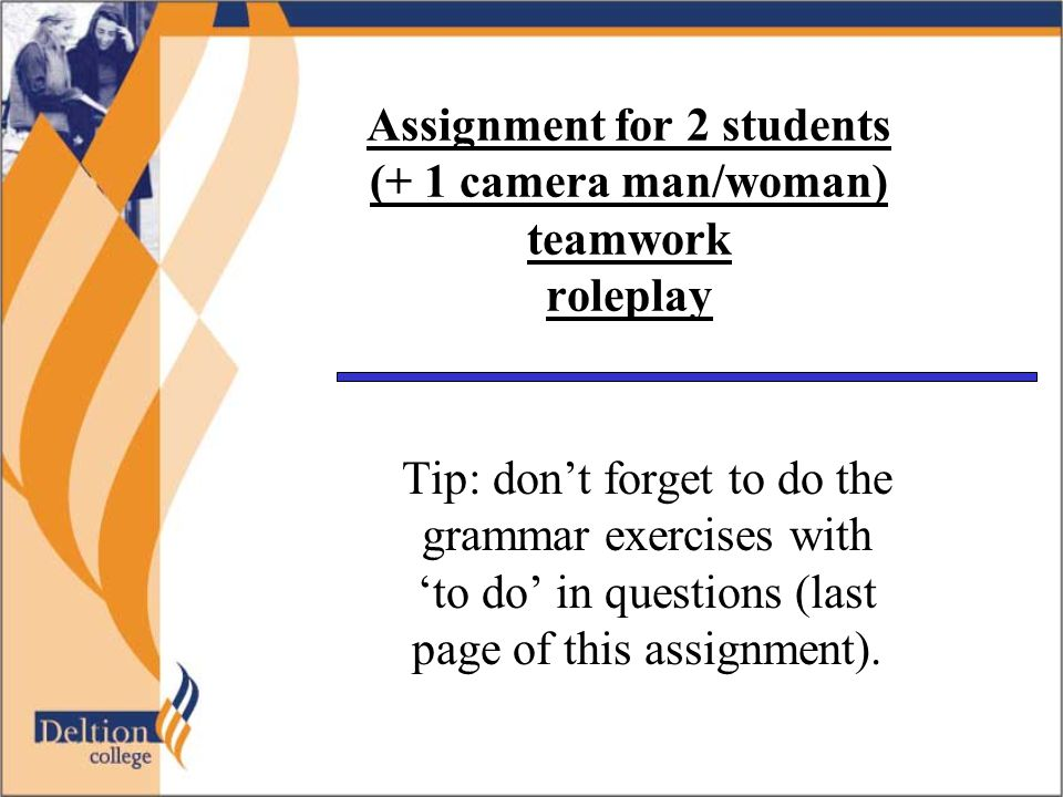 Assignment for 2 students (+ 1 camera man/woman) teamwork roleplay