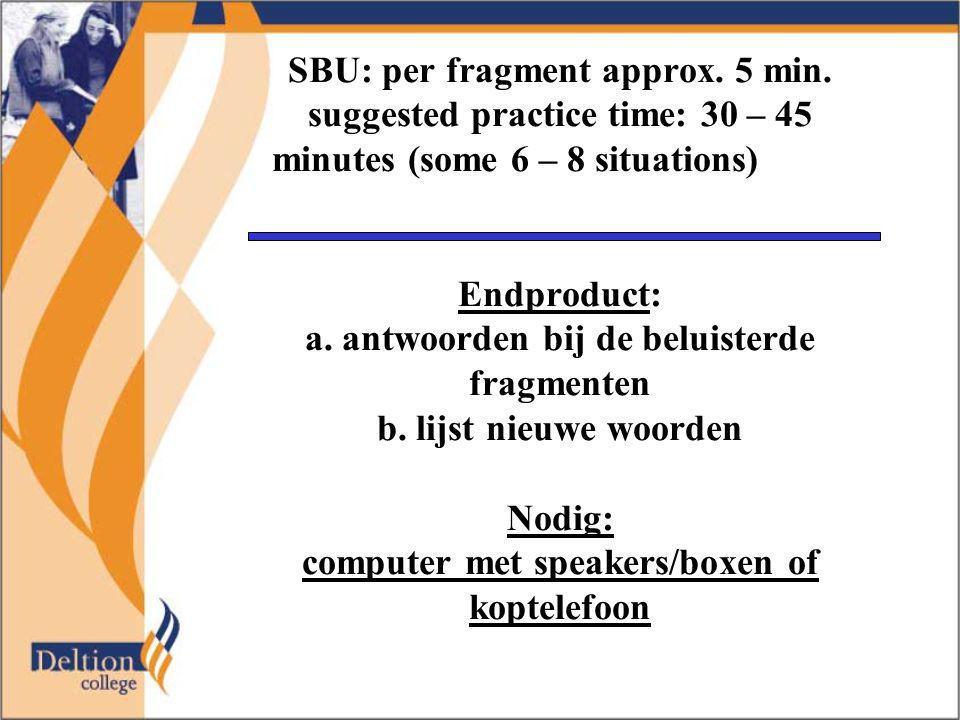SBU: per fragment approx. 5 min