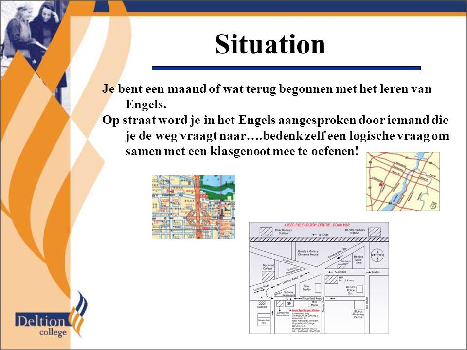 Situation Je bent een maand of wat terug begonnen met het leren van Engels.