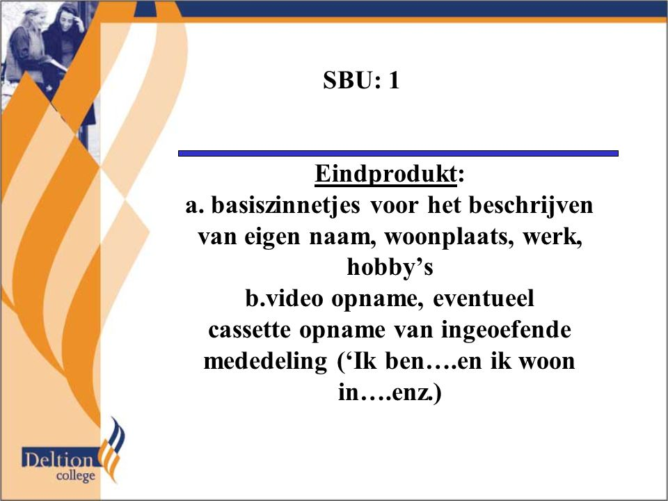 SBU: 1 Eindprodukt: a.