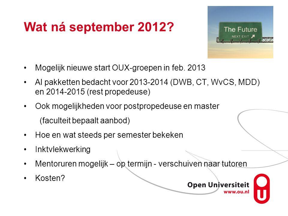 Wat ná september 2012 Mogelijk nieuwe start OUX-groepen in feb. 2013