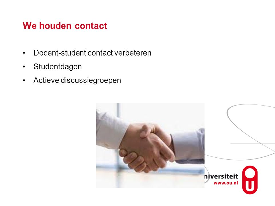 We houden contact Docent-student contact verbeteren Studentdagen