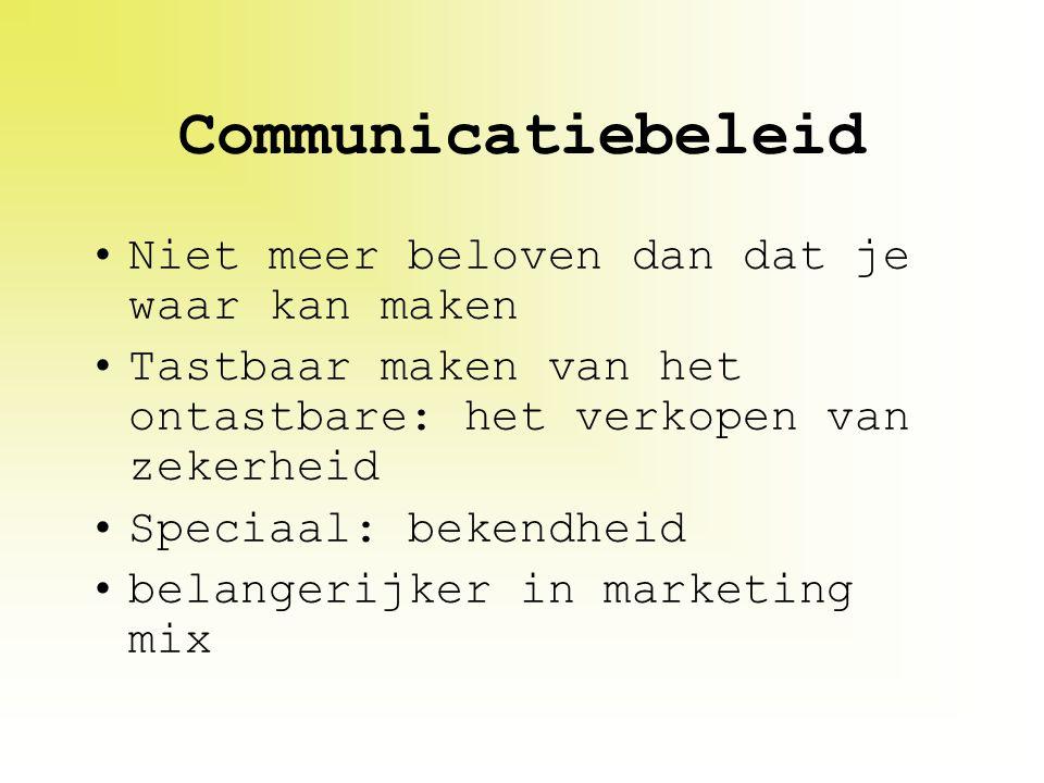 Communicatiebeleid Niet meer beloven dan dat je waar kan maken