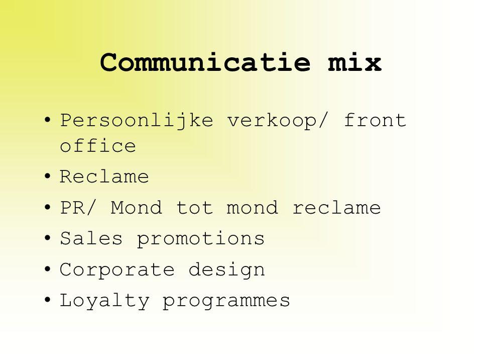 Communicatie mix Persoonlijke verkoop/ front office Reclame