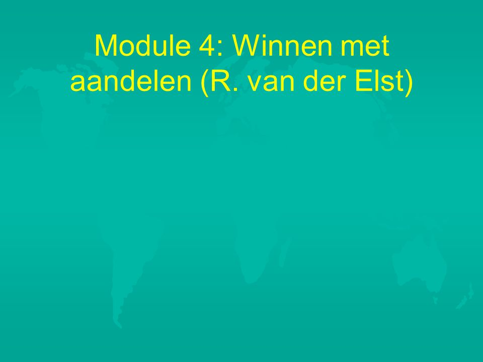 Module 4: Winnen met aandelen (R. van der Elst)