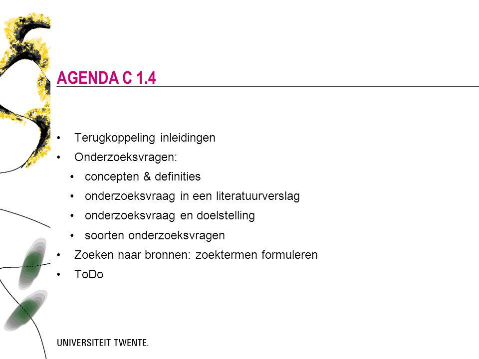 Agenda c 1.4 Terugkoppeling inleidingen Onderzoeksvragen: