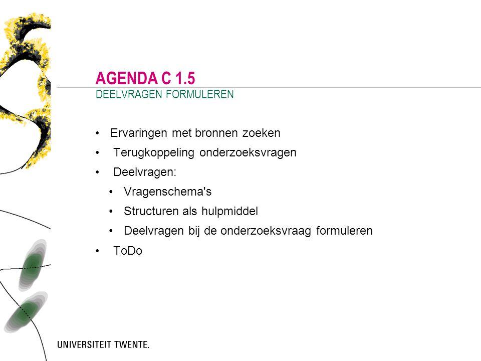 Agenda c 1.5 DEELVRAGEN FORMULEREN Ervaringen met bronnen zoeken