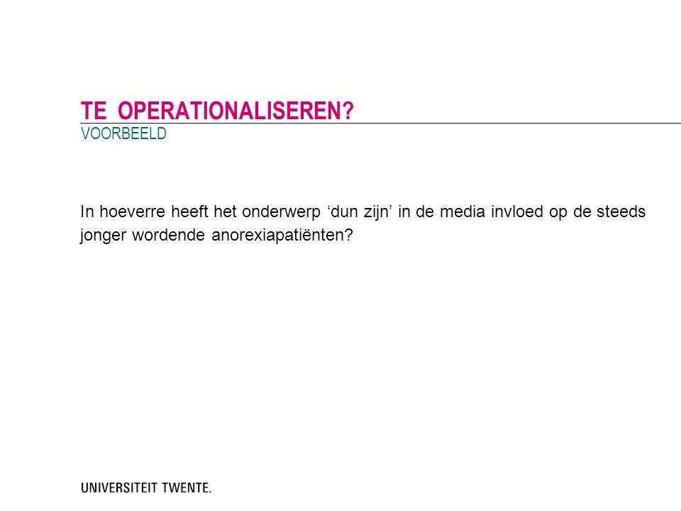 Te operationaliseren VOORBEELD