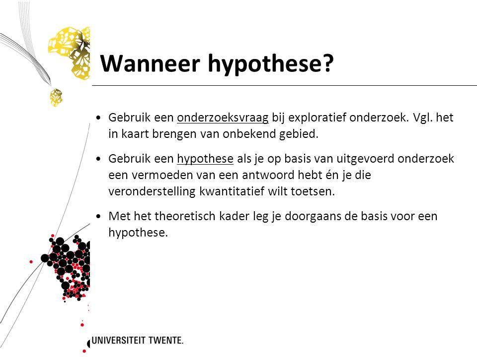 Wanneer hypothese Gebruik een onderzoeksvraag bij exploratief onderzoek. Vgl. het in kaart brengen van onbekend gebied.
