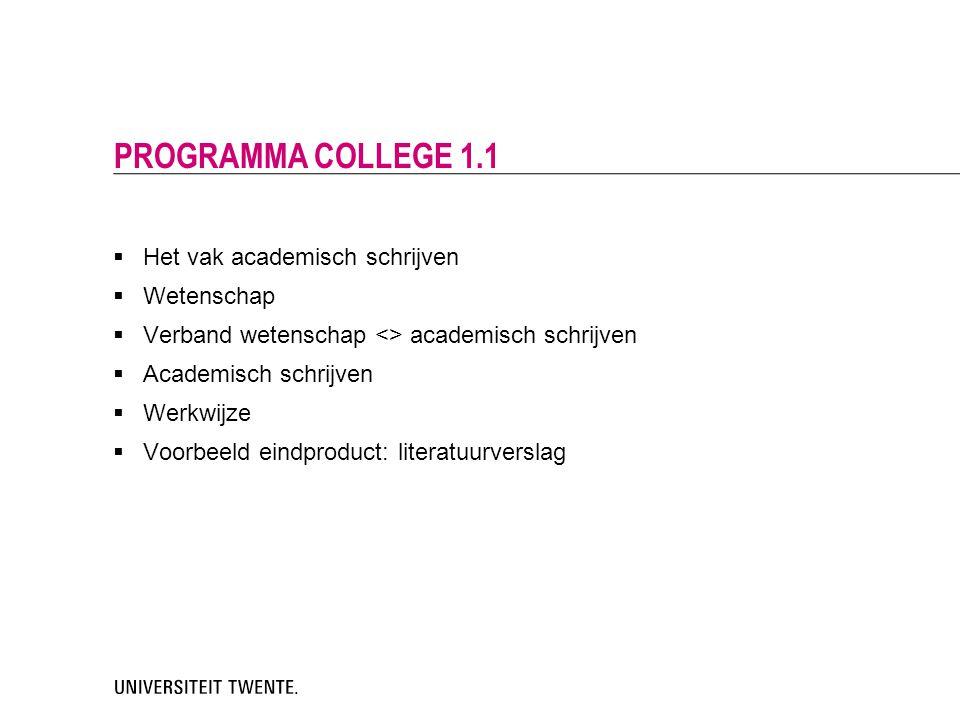 Programma college 1.1 Het vak academisch schrijven Wetenschap