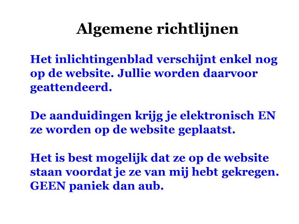 Algemene richtlijnen Het inlichtingenblad verschijnt enkel nog op de website. Jullie worden daarvoor geattendeerd.