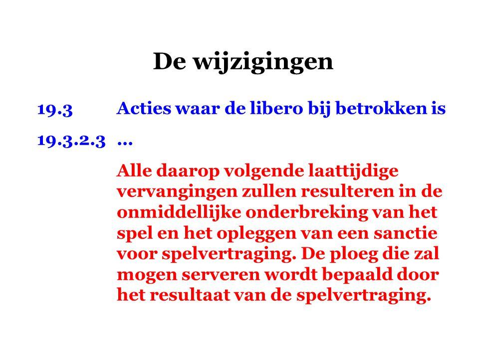 De wijzigingen 19.3 Acties waar de libero bij betrokken is